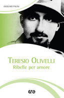 Teresio Olivelli : ribelle per amore