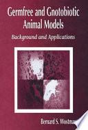 Germfree And Gnotobiotic Animal Models book