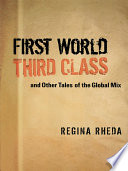 First World Third Class and Other Tales of the Global Mix