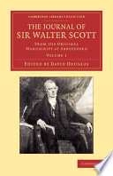 The Journal of Sir Walter Scott  Volume 1