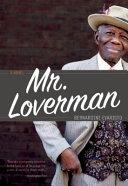 Mr. Loverman : a novel / Bernardine Evaristo.