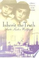 Inherit the Truth