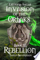Invasion Of The Ortaks: Book 3 Rebellion : and the brutal ortaks stand...