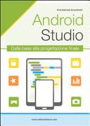 Android studio  Sviluppare vere applicazione Android partendo da zero