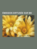 Emission Diffusee Sur M6