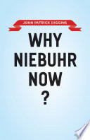 Why Niebuhr Now