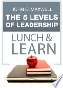 The 5 Levels of Leadership Lunch   Learn