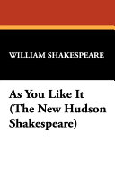 As You Like It The New Hudson Shakespeare