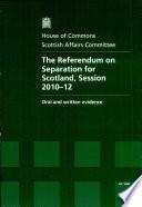 The Referendum On Separation For Scotland Session 2010 12