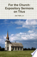 For the Church  Expository Sermons on Titus