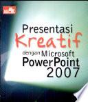 Presentasi Kreatif MS  PowerPoint 2007