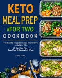 Keto Meal Prep For Two Cookbook