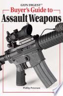 Gun Digest Buyer s Guide To Assault Weapons