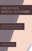 African Pasts Presents And Futures book