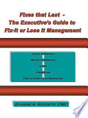 """Fixes That Last - The Executive's Guide To Fix It Or Lose It Management : lose it management"""". i wrote it to..."""