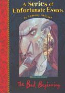 A Series of Unfortunate Events 01. The Bad Beginning by Lemony Snicket