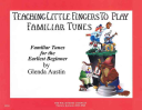 Teaching Little Fingers to Play Familiar Tunes   Book Only