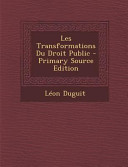 Les Transformations Du Droit Public Primary Source Edition