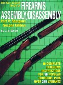 The Gun Digest Book Of Firearms Assembly Disassembly Part V Shotguns