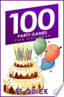 100 Party Games for Children