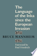 The Language of the Inka since the European Invasion