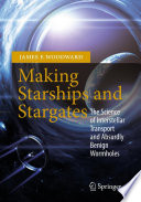 Making Starships and Stargates