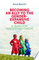 Becoming an Ally to the Gender Expansive Child