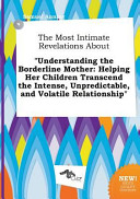 The Most Intimate Revelations about Understanding the Borderline Mother