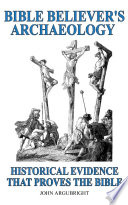 Bible Believer   s Archaeology   Volume 1