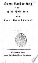 Kurze Beschreibung der Stadt Solothurn und ihrer Umgebungen