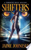 Shifters  A Samantha Reece Mystery Book 1