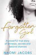 Forgotten Girl : a 32-year-old mother, and woke up the next...