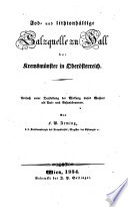 Jod- und lithionhältige Salzquelle zu Hall bei Kremsmünster in Oberösterreich. - Wien, J. P. Sollinger 1834