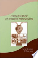 Process Modeling In Composites Manufacturing book