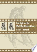 Film Style and the World War II Combat Genre