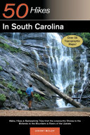 Explorer's Guide 50 Hikes in South Carolina: Walks, Hikes & Backpacking Trips from the Lowcountry Shores to the Midlands to the Mountains & Rivers of the Upstate (Explorer's 50 Hikes) Book