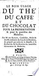 Le bon usage du th    du caff    et du chocolat pour la preservation   pour la guerison des maladies