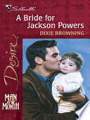 A Bride for Jackson Powers Daughter He D Only Just Discovered Jackson Powers Was