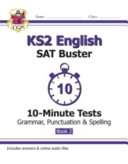 KS2 English SAT Buster 10 Minute Tests  Grammar  Punctuation   Spelling Bk 2  for the New Curriculum