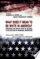 What Does It Mean to Be White in America  Book PDF