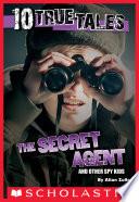 10 True Tales  Secret Agent