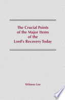 The Crucial Points of the Major Items of the Lord s Recovery