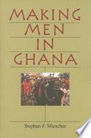 Making Men in Ghana