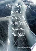 The Beloved and I ~ Enoch, Jubilees, Joshua, Judges