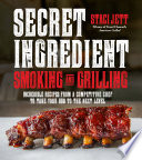 Secret Ingredient Smoking and Grilling