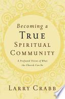 Becoming A True Spiritual Community