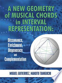 A New Geometry of Musical Chords in Interval Representation  Dissonance  Enrichment  Degeneracy and Complementation