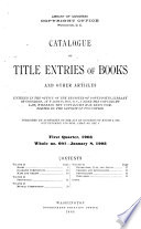 Catalogue of Title Entries of Books and Other Articles Entered in the Office of the Register of Copyrights  Library of Congress  at Washington