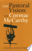 The Pastoral Vision Of Cormac Mccarthy book