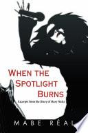 When the Spotlight Burns